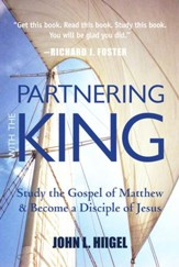Partnering with the King: Study the Gospel of Matthew and Become a Disciple of Jesus - eBook