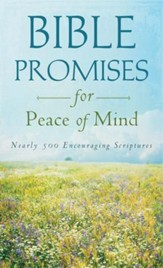 Bible Promises for Peace of Mind: Nearly 500 Encouraging Scriptures - eBook