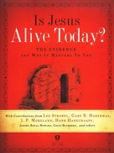 Is Jesus Alive Today? The Evidence and Why It Matters to You