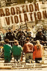 Abortion Violation: America's Premier National Security Issue - eBook