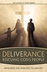 Deliverance: Rescuing God's People: A Step-by-Step Guide for Starting and Operating a Ministry - eBook