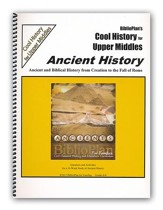 BiblioPlan's Cool History for Upper Middles: Ancient History, Grades 6-8