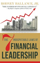 The 7 Indisputable Laws of Financial Leadership: Why Money Management is a Thing of the Past - eBook