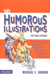 1002 Humorous Illustrations for Public Speaking: Fresh, Timely, Compelling Illustrations for Preachers, Teachers, and Speakers - eBook