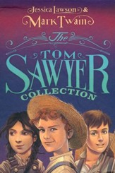 The Tom Sawyer Collection: The Adventures of Tom Sawyer; The Adventures of Huckleberry Finn; The Actual and Truthful Adventures of Becky Thatcher / Combined volume