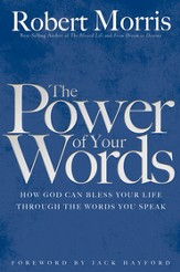 The Power of Your Words: How God Can Bless Your Life Through the Words You Speak - eBook