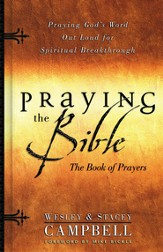 Praying the Bible Book of Prayers: Praying God's Word Out Loud for Spiritual Breakthrough - eBook
