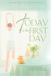 Today is the First Day: Daily Encouragement on the Journey to Weight Loss and Balanced Life - eBook