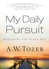 My Daily Pursuit: 365 Devotions with A.W. Tozer - eBook