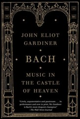 Music in the Castle of Heaven: A Portrait of Johann Sebastian Bach - eBook