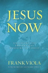 Jesus Now: Unveiling the Present-Day Ministry of Christ - Slightly Imperfect