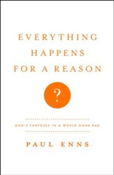Everything Happens for a Reason? God's Purposes in a World Gone Bad