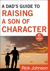 Dad's Guide to Raising a Son of Character, A (Ebook Shorts) - eBook