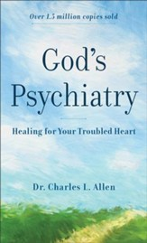God's Psychiatry: Healing for the Troubled Heart and Spirit - eBook