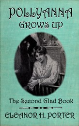 Pollyanna Grows Up - eBook
