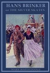 Hans Brinker or the Silver Skates - eBook