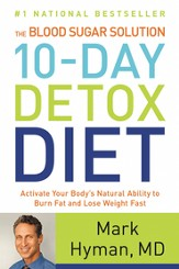 The Blood Sugar Solution 10-Day Detox Diet: Activate Your Body's Natural Ability to Burn Fat and Lose Weight Fast - eBook