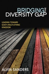 Bridging the Diversity Gap: Leading Toward God's Mulit-Ethnic Kingdom - eBook