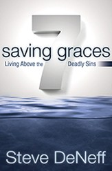 7 Saving Graces: Living Above the Deadly Sins - eBook