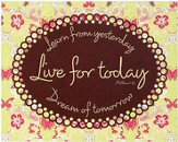 Live For Today Plaque