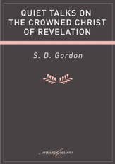 Quiet Talks On The Crowned Christ Of Revelation - eBook