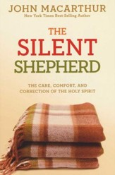 The Silent Shepherd : The Care, Comfort, and Correction of the Holy Spirit, John MacArthur Study - Slightly Imperfect