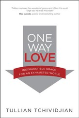 One Way Love: Inexhaustible Grace for an Exhausted World - Slightly Imperfect