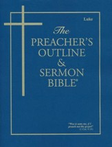 Preacher's Outline & Sermon Bible: KJV, Luke Vol. 4
