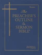 The Preacher's Outline & Sermon Bible: KJV, Romans
