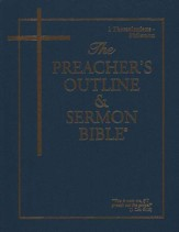 Thessalonians-Philemon [The Preacher's Outline & Sermon Bible, KJV]