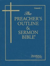 Preacher's Outline & Sermon Bible KJV: Genesis 1 Volume 1