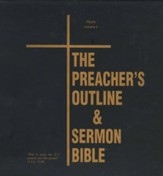 The Preacher's Outline & Sermon Bible: KJV Deluxe Mark (Volume 3)