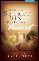 When His Secret Sin Breaks Your Heart - eBook