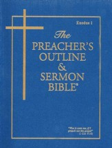 The Preachers Outline & Sermon Bible: Exodus 1         (Volume 3)