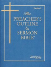 The Preacher's Outline & Sermon Bible: KJV Exodus 2 (Volume 4)