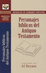 Bosquejos de Sermones Portavoz: Personajes Biblicos del A. T.  (Sermon Outlines: Bible Characters of the Old Testament)