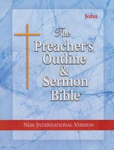 The Preacher's Outline & Sermon Bible: NIV John