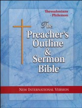 Thessalonians-Philemon [The Preacher's Outline & Sermon Bible,  NIV]