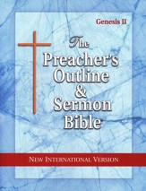 The Preacher's Outline & Sermon Bible: NIV Genesis (Volume #2)