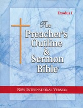 The Preacher's Outline & Sermon Bible: NIV Exodus (Volume #1)