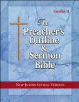 The Preacher's Outline & Sermon Bible: NIV Exodus (Volume 2)