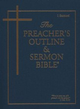 The Preacher's Outline & Sermon Bible: KJV 1 Samuel