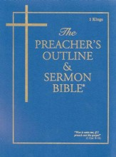 The Preacher's Outline & Sermon Bible: KJV 1 Kings