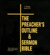 The Preacher's Outline & Sermon Bible: KJV Deluxe 1 Kings, Volume 12