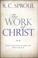 The Work of Christ: What the Events of Jesus' Life Mean for You - Slightly Imperfect