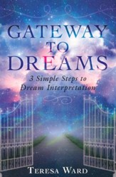 Gateway to Dreams: 3 Simple Steps to Dream Interpretation