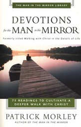 Devotions for the Man in the Mirror: 75 Readings to Cultivate a Deeper Walk with Christ - eBook