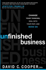 Unfinished Business: Change your thinking, deal with your past, and move on - eBook