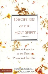 Disciplines of the Holy Spirit: How to Connect to the Spirit's Power and Presence - eBook