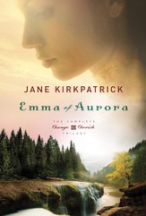 Emma of Aurora: The Complete Change and Cherish Trilogy: A Clearing in the Wild, A Tendering in the Storm, A Mending at the Edge / Combined volume - eBook